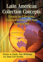 Latin American collection concepts : essays on libraries, collaborations and new approaches /