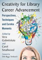 Creativity for library career advancement: perspectives, techniques and eureka moments /