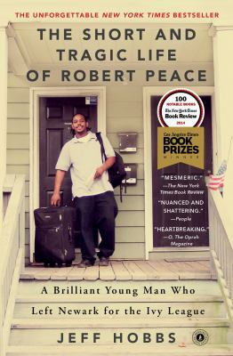 Cover Image for The Short and Tragic Life of Robert Peace by Jeff Hobbs