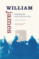 William James, empiricism and pragmatism /