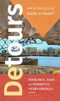 Detours : a decolonial guide to Hawai'i /