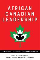 African Canadian leadership : continuity, transition, and transformation /