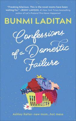 Cover Image for Confessions of a Domestic Failure by Laditan Bunmi