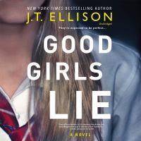 Good girls lie : a novel