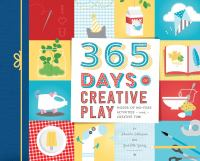 365 days of creative play : hours of no-fuss activities and creative fun!