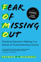 Fear of missing out : practical decision-making in a world of overwhelming choice
