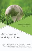 Globalization and agriculture : redefining unequal development /
