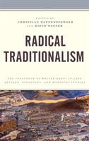 Radical traditionalism : the influence of Walter Kaegi in late antique, Byzantine, and medieval studies /