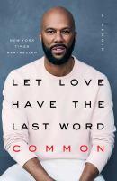 Let love have the last word : a memoir /