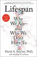 Lifespan : why we age--and why we don't have to /