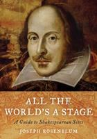 All the world's a stage : a guide to Shakespearean sites /