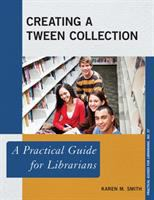 Creating a tween collection : a practical guide for librarians /