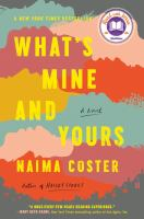 What's mine and yours : a novel