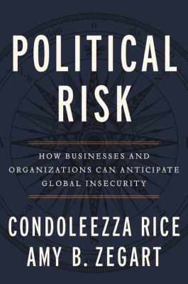 Cover Image for Political Risk by Condoleeza Rice