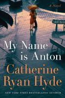 My name is Anton : a novel