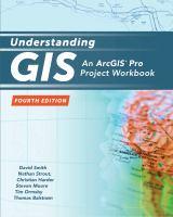 Understanding GIS : an ArcGIS Pro project workbook /