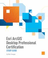 Esri ArcGIS desktop professional certification study guide /