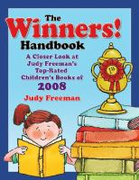 Winners! handbook : a closer look at Judy Freeman's top-rated children's books of 2008 : for grades K-6 /