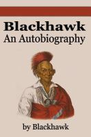 Black Hawk : an autobiography