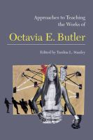 Approaches to teaching the works of Octavia E. Butler /