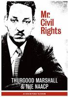 Mr. civil rights : Thurgood Marshall & the NAACP