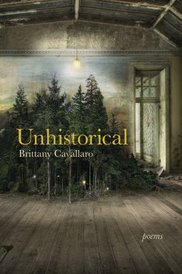 Book cover for Unhistorical [electronic resource] / Brittany Cavallaro