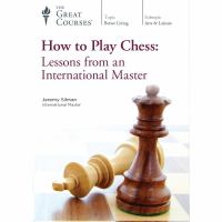 How to play chess : lessons from an international master