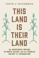 This land is their land : the Wampanoag Indians, Plymouth Colony, and the troubled history of Thanksgiving /