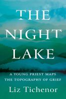 The night lake : a young priest maps the topography of grief