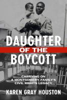 Daughter of the boycott : carrying on a Montgomery family's civil rights legacy