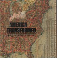 America transformed : mapping the 19th century : exhibition catalog /