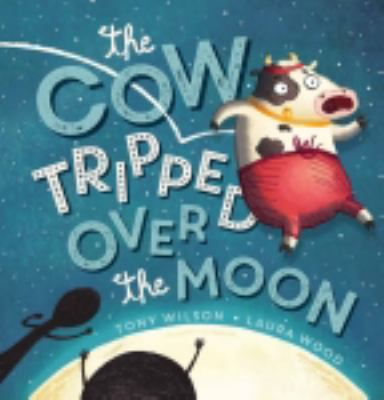 Book Cover - The Cow Tripped Over the Moon