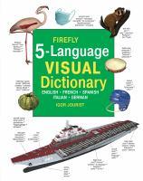 Firefly 5-language visual dictionary : English, French, Spanish, Italian, German