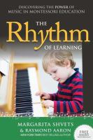 The rhythm of learning : discovering the power of music in Montessori education