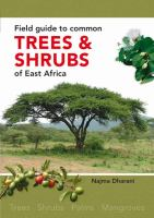 Field guide to common trees & shrubs of east Africa /