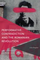 Performative contradiction and the Romanian revolution /