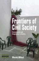 Frontiers of civil society : government and hegemony in Serbia /