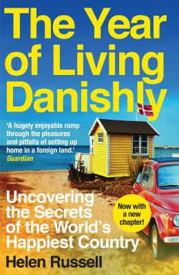Cover Image for The Year of Living Danishly by Helen Russell