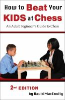How to beat your kids at chess : an adult beginner's guide to chess
