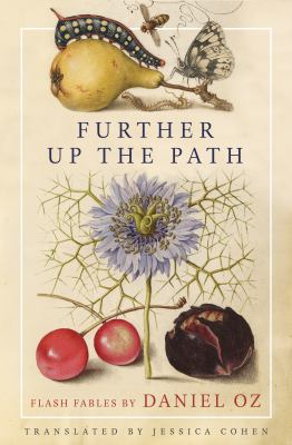 Book cover for Further up the path [electronic resource] / Daniel Oz, Jessica Cohen ; flash fables translated from the Hebrew by Jessica Cohen