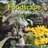 The foodscape revolution : finding a better way to make space for food and beauty in your garden