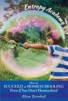 Entropy Academy : how to succeed at homeschooling even if you don't homeschool