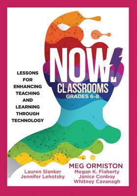 Book cover for Now classrooms, grades 6-8 [electronic resource] : lessons for enhancing teaching and learning through technology / Meg Ormiston, [and five others]