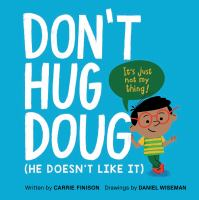 Don't Hug Doug : (He Doesn't Like It)