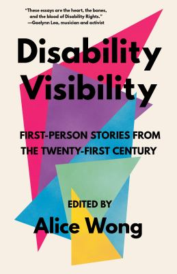 Book cover for Disability visibility [electronic resource] : twenty-first century disabled voices / [edited by] Alice Wong