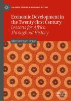Economic development in the twenty-first century : lessons for Africa throughout history /
