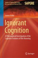 Ignorant cognition : a philosophical investigation of the cognitive features of not-knowing /