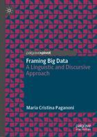 Framing big data : a linguistic and discursive approach /