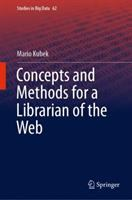 Concepts and methods for a librarian of the web /