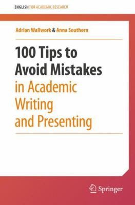 Book cover for 100 Tips to Avoid Mistakes in Academic Writing and Presenting [electronic resource] / by Adrian Wallwork, Anna Southern
